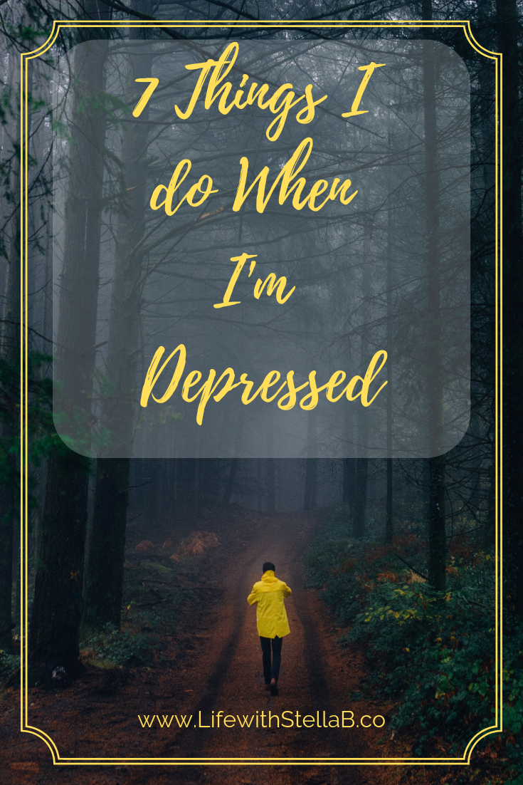 7 Things I do When I'm Depressed