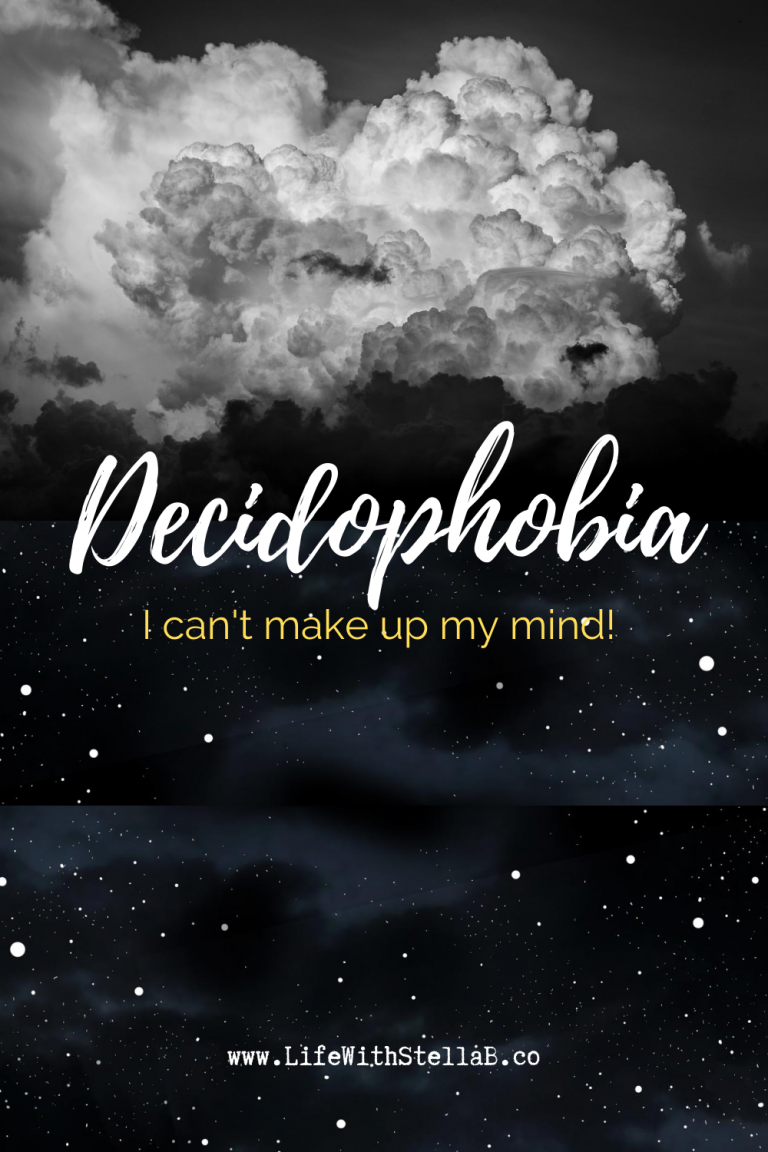 Decidophobia: Can't make up my mind!